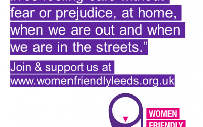 Women Friendly Leeds Call for Action – Safety Inequalities for Women